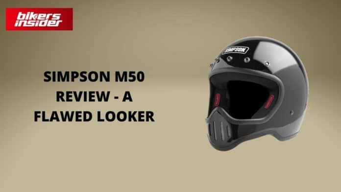 Simpson M50 Review - A Flawed Looker!